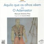 AQUILO QUE OS OLHOS VEÊM ou O ADAMASTOR de Manuel António Pina