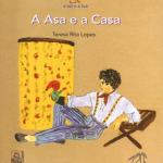 A ASA E A CASA de Teresa Rita Lopes