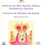 HISTÓRIAS COM REIS, RAINHAS, BOBOS, BOMBEIROS E GALINHAS e A GUERRA DO TABULEIRO DE XADREZ de Manuel António Pina